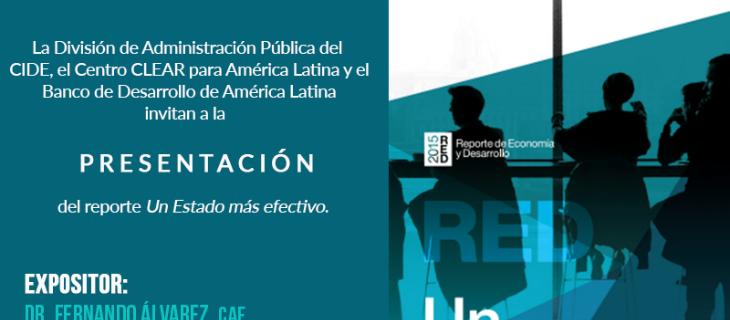 Presentación del reporte «Un Estado más efectivo»