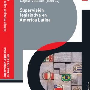 Supervisión legislativa en América Latina ¿Hasta qué punto los legisladores controlan a los poderes ejecutivos?