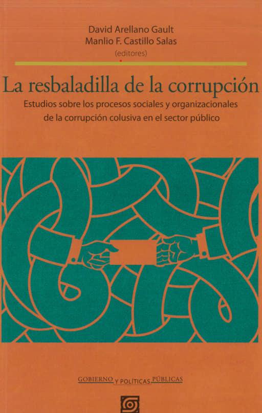 La resbaladilla de la corrupción: Palancas, reglas dobladas y mecanismos colusivos